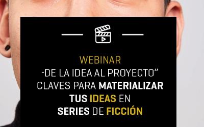 De la idea al proyecto: Claves para materializar tus ideas en series de ficción